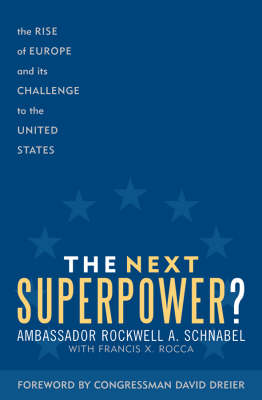 The Next Superpower?: The Rise of Europe and Its Challenge to the United States