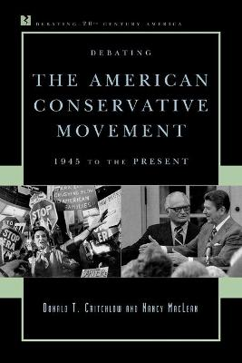 Debating the American Conservative Movement: 1945 to the Present