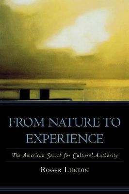 From Nature to Experience: The American Search for Cultural Authority
