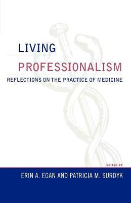 Living Professionalism: Reflections on the Practice of Medicine