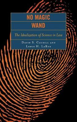 No Magic Wand: The Idealization of Science in Law