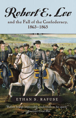 Robert E. Lee and the Fall of the Confederacy, 1863-1865