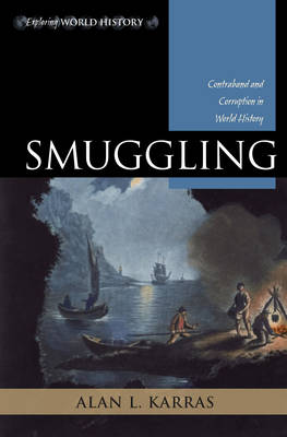 Smuggling: Contraband and Corruption in World History