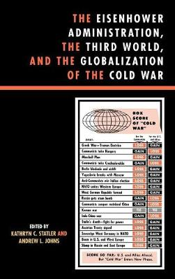 The Eisenhower Administration, the Third World, and the Globalization of the Cold War