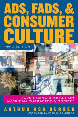 Ads, Fads and Consumer Culture: Advertising's Impact on American Character and Society