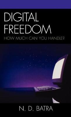 Digital Freedom: How Much Can You Handle?
