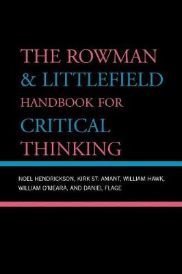 The Rowman and Littlefield Handbook for Critical Thinking