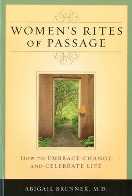 Women's Rites of Passage: How to Embrace Change and Celebrate Life