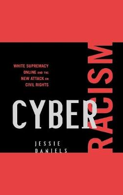Cyber Racism: White Supremacy Online and the New Attack on Civil Rights