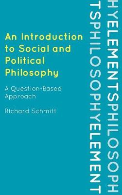 An Introduction to Social and Political Philosophy: A Question-Based Approach