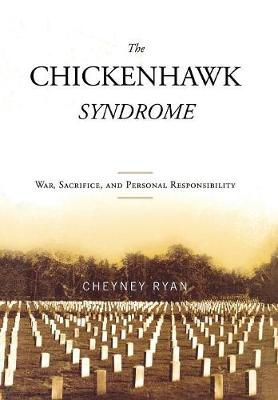 The Chickenhawk Syndrome: War, Sacrifice, and Personal Responsibility
