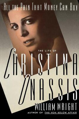 All the Pain Money Can Buy: The Life of Christina Onassis