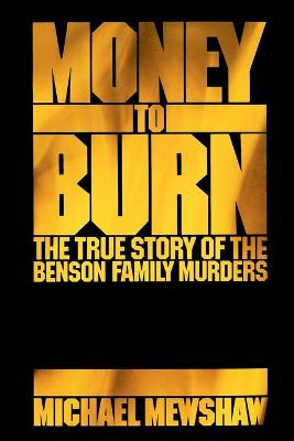 Money to Burn: The True Story of the Benson Family Murders