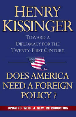 Does America Need a Foreign Policy?: Towards a New Diplomacy for the 21st Century