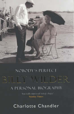 Nobody's Perfect: Billy Wilder: A Personal Biography