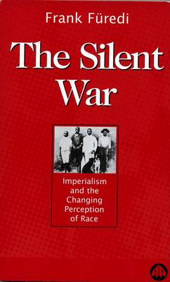 The Silent War: Imperialism and the Changing Perception of Race