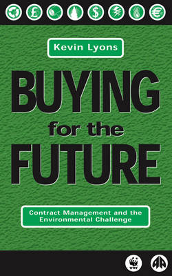 Buying for the Future: Contract Management and the Environmental Challenge