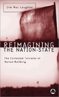 Reimagining the Nation-State: The Contested Terrains of Nation-Building