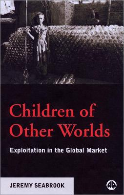 Children of Other Worlds: Exploitation in the Global Market