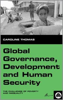 Global Governance, Development and Human Security: The Challenge of Poverty and Inequality