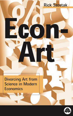 Econ-Art: Divorcing Art From Science in Modern Economics