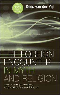 The Foreign Encounter in Myth and Religion: Modes of Foreign Relations and Political Economy, Volume II