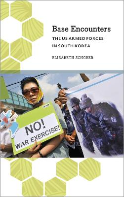 Base Encounters: The US Armed Forces in South Korea