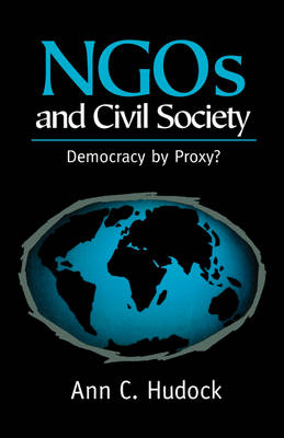 NGOs And Civil Society: Democracy By Proxy?