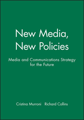 New Media, New Policies: Media and Communications Strategy for the Future