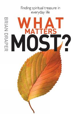 What Matters Most: Finding spiritual treasure in everyday life