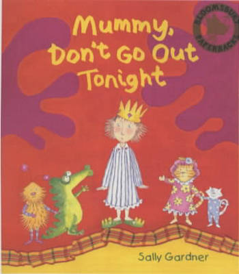 Mummy Don't Go Out Tonight
