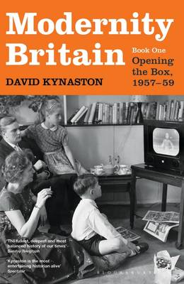 Modernity Britain: Book One: Opening the Box, 1957-1959