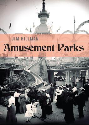 Amusement Parks: The Golden Age of America's Lost Parks