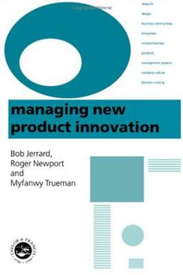 Managing New Product Innovation: Proceedings of the Conference of the Design Research Society, Quantum Leap : Managing New Product Innovation, University of Central England, 8-10 September 1998