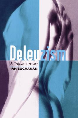 Deleuzism: A Metacommentary