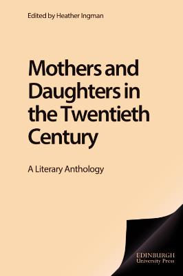 Mothers and Daughters in the Twentieth Century: A Literary Anthology