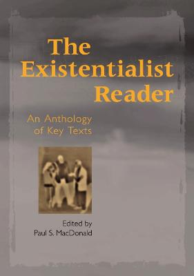 The Existentialist Reader: An Anthology of Key Texts
