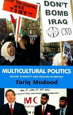 Multicultural Politics: Racism, Ethnicity and Muslims in Britain