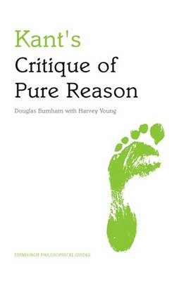 Kant's Critique of Pure Reason: An Edinburgh Philosophical Guide