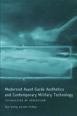 Modernist Avant-Garde Aesthetics and Contemporary Military Technology: Technicities of Perception