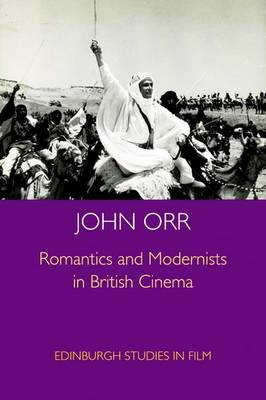 Romantics and Modernists in British Cinema