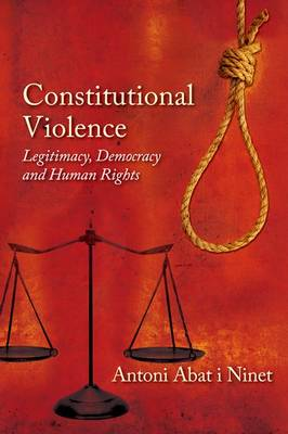 Constitutional Violence: Legitimacy, Democracy and Human Rights
