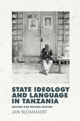 State Ideology and Language in Tanzania: Second and revised edition
