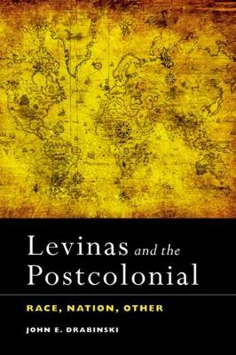 Levinas and the Postcolonial: Race, Nation, Other