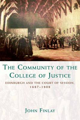 The Community of the College of Justice: Edinburgh and the Court of Session, 1687-1808