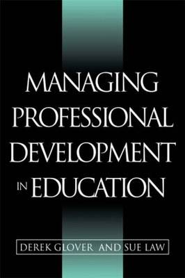 Managing Professional Development in Education: Issues in Policy and Practice