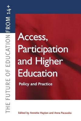 Access, Participation and Higher Education: Policy and Practice