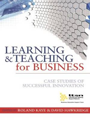 Learning and Teaching for Business: Case Studies of Successful Innovation