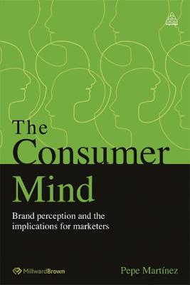The Consumer Mind: Brand Perception and the Implications for Marketers