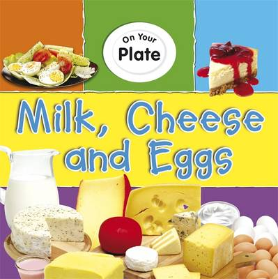 Milk, Cheese and Eggs